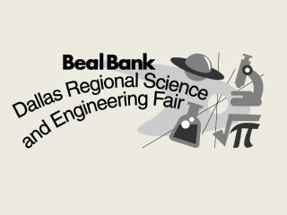 BEAL BANK  DALLAS REGIONAL SCIENCE & ENGINEERING FAIR 54 th  YEAR