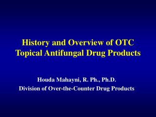 History and Overview of OTC Topical Antifungal Drug Products