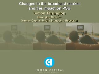 Changes in the broadcast market and the impact on PSB