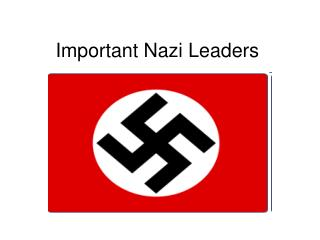 Important Nazi Leaders