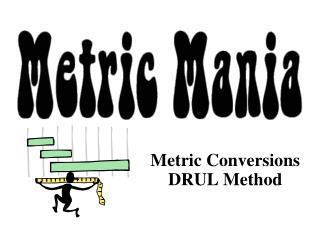 Metric Conversions DRUL Method