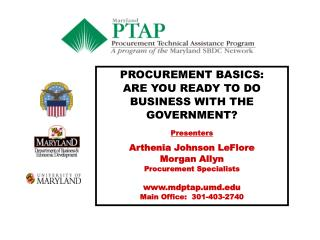 PROCUREMENT BASICS: ARE YOU READY TO DO BUSINESS WITH THE GOVERNMENT? Presenters