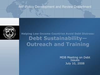 Helping Low-Income Countries Avoid Debt Distress: Debt Sustainability—Outreach and Training