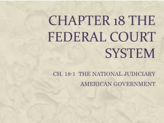CHAPTER 18 THE FEDERAL COURT SYSTEM