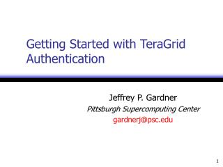 Getting Started with TeraGrid Authentication
