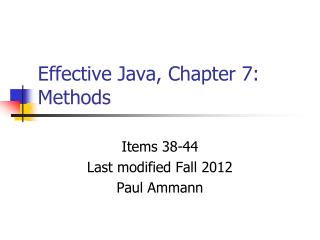 Effective Java, Chapter 7:  Methods