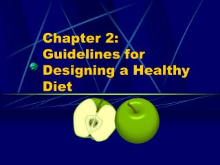 Chapter 2:   Guidelines for Designing a Healthy Diet