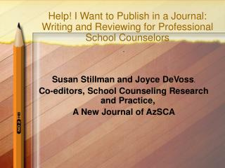 Help! I Want to Publish in a Journal:  Writing and Reviewing for Professional School Counselors