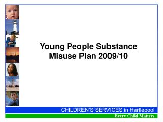 Young People Substance Misuse Plan 2009/10