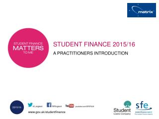 STUDENT FINANCE 2015/16 A PRACTITIONERS INTRODUCTION