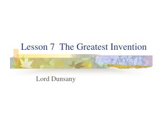 Lesson 7  The Greatest Invention