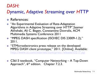 DASH:  D ynamic,  A daptive  S treaming over  H TTP