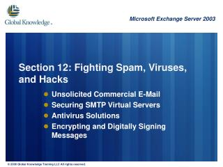 Section 12: Fighting Spam, Viruses, and Hacks