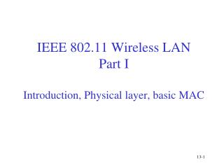 IEEE 802.11 Wireless LAN Part I Introduction, Physical layer, basic MAC