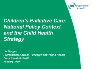 Children's Palliative Care: National Policy Context and the Child Health Strategy