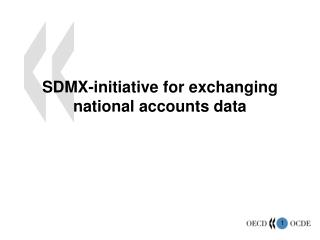 SDMX-initiative for exchanging national accounts data