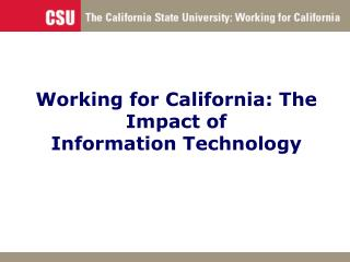 Working for California: The Impact of  Information Technology