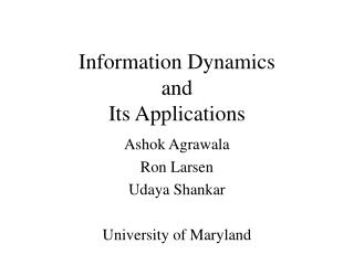 Information Dynamics  and  Its Applications