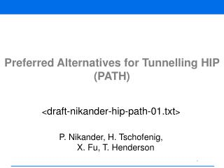 Preferred Alternatives for Tunnelling HIP (PATH)