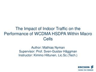 The Impact of Indoor Traffic on the Performance of WCDMA HSDPA Within Macro Cells