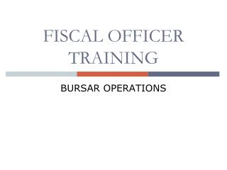 FISCAL OFFICER TRAINING