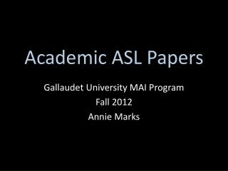 Academic ASL Papers