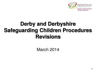 Derby and Derbyshire Safeguarding Children Procedures Revisions
