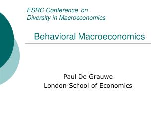 ESRC Conference  on  Diversity in Macroeconomics    Behavioral Macroeconomics