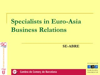 Specialists in Euro-Asia Business Relations