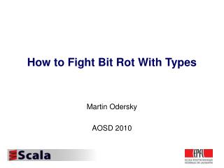 How to Fight Bit Rot With Types