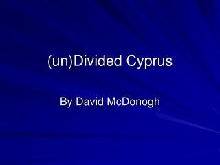 (un)Divided Cyprus