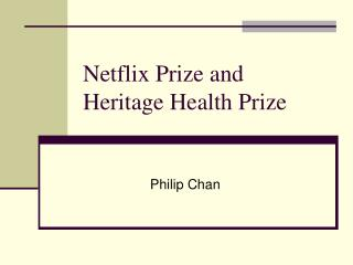 Netflix Prize and Heritage Health Prize