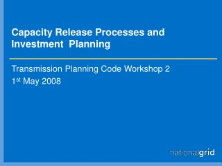 Capacity Release Processes and Investment  Planning