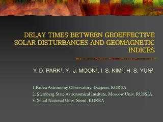 DELAY TIMES BETWEEN GEOEFFECTIVE SOLAR DISTURBANCES AND GEOMAGNETIC INDICES