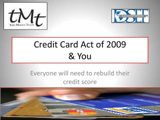 Credit Card Act of 2009  & You