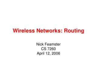 Wireless Networks: Routing