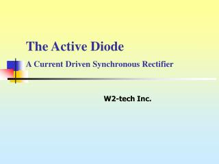 The Active Diode A Current Driven Synchronous Rectifier