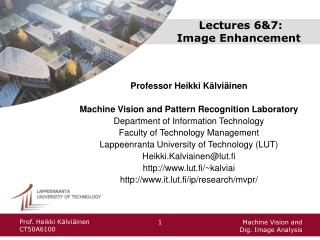 Lectures 6&7:  Image Enhancement