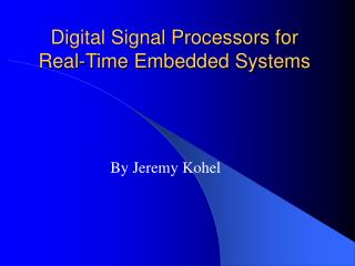 Digital Signal Processors for Real-Time Embedded Systems