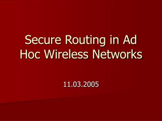 Secure Routing in Ad Hoc Wireless Networks