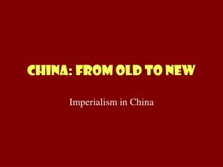 China: from old to new