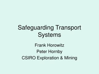 Safeguarding Transport Systems
