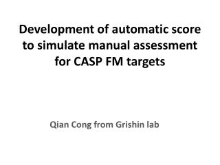 Development of automatic score to simulate manual assessment for CASP FM targets