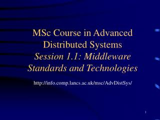 MSc Course in Advanced Distributed Systems Session 1.1: Middleware Standards and Technologies