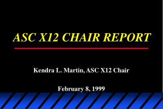 ASC X12 CHAIR REPORT