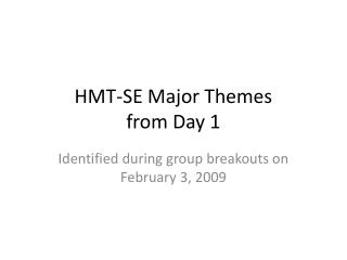 HMT-SE Major Themes  from Day 1