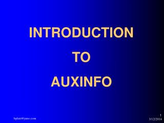 INTRODUCTION TO AUXINFO