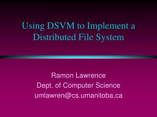 Using DSVM to Implement a Distributed File System