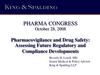 Beverly H. Lorell, MD Senior Medical & Policy Advisor King & Spalding LLP