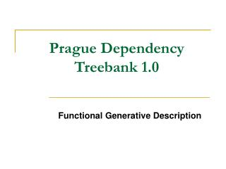 Prague Dependency Treebank 1.0